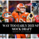 2021 Way Too Early Mock Draft