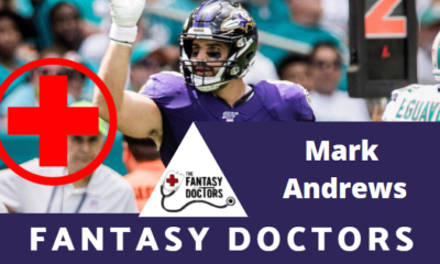Mark Andrews Fantasy Doctors Injury Update