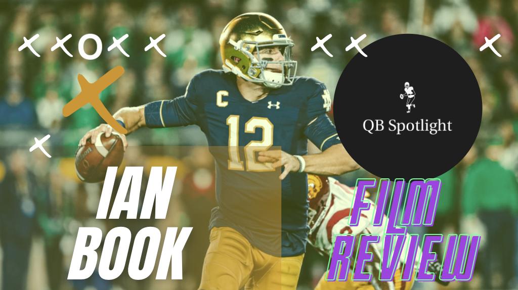 Ian Book Notre Dame Quarterback Breakdown