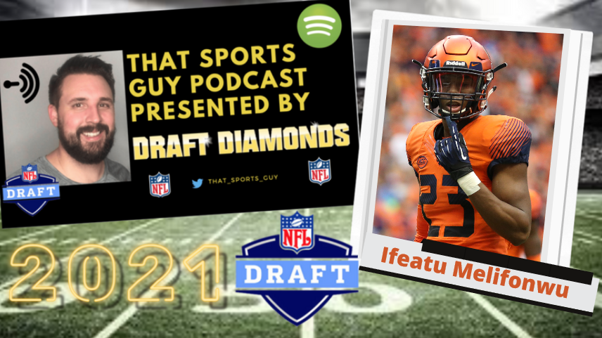 Ifeatu Melifonwu Syracuse NFL Draft Podcast
