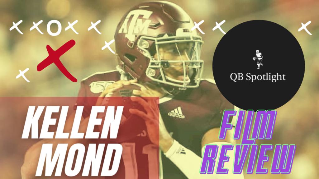 Kellen Mond Texas A&M NFL Draft Film Breakdown