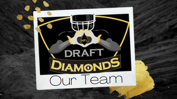 Meet Our Team NFL Draft Diamonds Writers and Content Providers