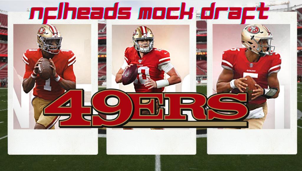 49ers Mock Draft NFLHeads Mock Draft